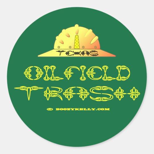 Texas Oil Field Trash,Sticker,Oilmen,Oil Rigs,Gas Classic Round Sticker