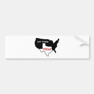 Texas Pride! Texas / Not Texas Bumper Sticker