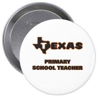 Texas Primary School Teacher 4 Inch Round Button