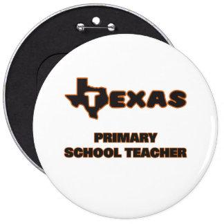 Texas Primary School Teacher 6 Inch Round Button