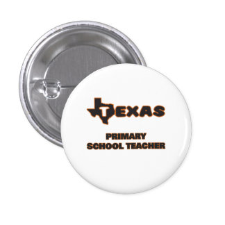 Texas Primary School Teacher 1 Inch Round Button
