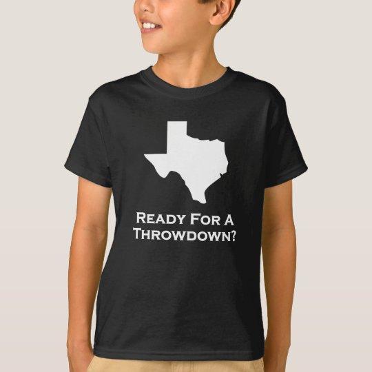 Texas Ready For A Throwdown T-Shirt