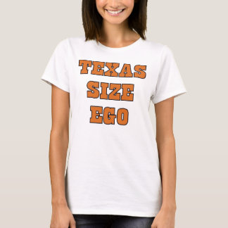 Texas Size Ego T-Shirt