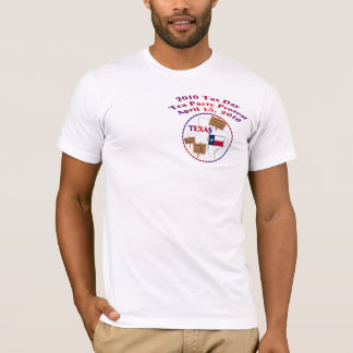 Texas Tax Day Tea Party Protest T-Shirt