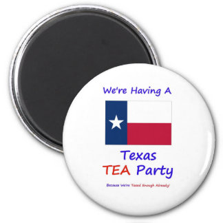 Texas TEA Party - We're Taxed Enough Already! 2 Inch Round Magnet