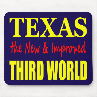 Texas the New & Improved THIRD WORLD Mouse Pad