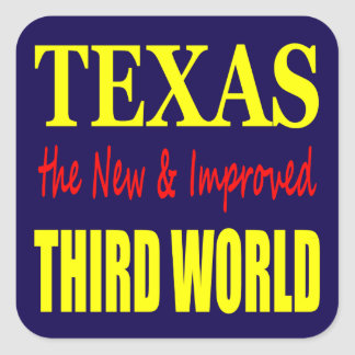 Texas the New & Improved THIRD WORLD Square Sticker