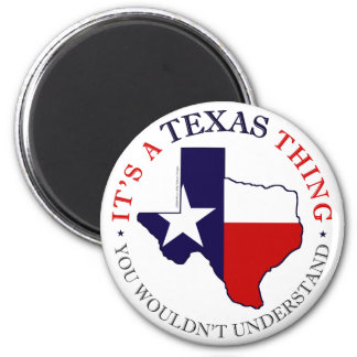 Texas Thing 2 Inch Round Magnet