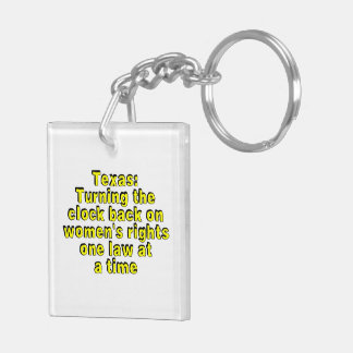 Texas: Turning the clock back on women's rights... Double-Sided Square Acrylic Keychain