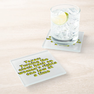 Texas: Turning the clock back on women's rights... Glass Coaster