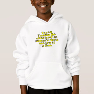 Texas: Turning the clock back on women's rights... Hoodie