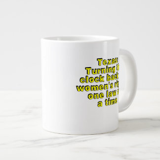Texas: Turning the clock back on women's rights... Large Coffee Mug