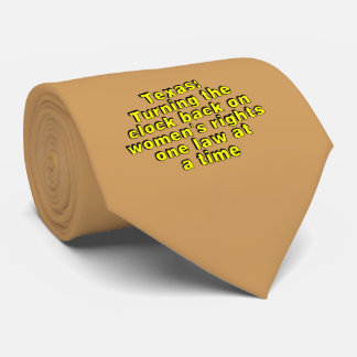 Texas: Turning the clock back on women's rights... Neck Tie