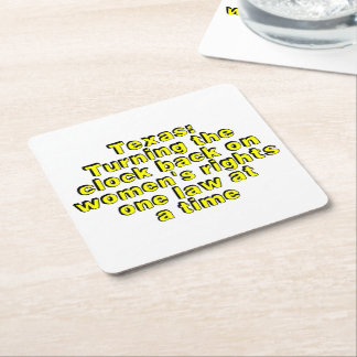 Texas: Turning the clock back on women's rights... Square Paper Coaster