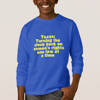 Texas: Turning the clock back on women's rights... T-Shirt