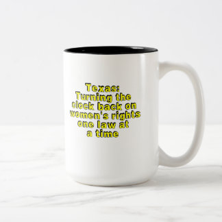 Texas: Turning the clock back on women's rights... Two-Tone Coffee Mug