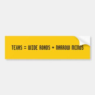 Texas = Wide roads + Narrow Minds Car Bumper Sticker