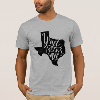 """Texas """"Y'all Means All"""" Equality Men's T-Shirt"""