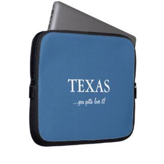TEXAS-you gotta love it! Computer Sleeve