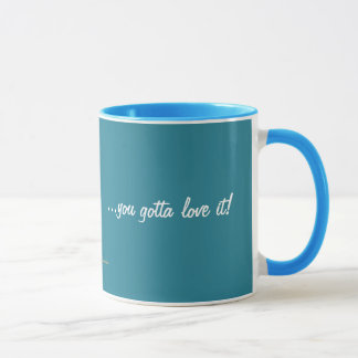 TEXAS-You gotta love it! Mug