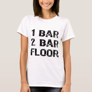 Text- 1 Bar, 2bar = Floor- Black T-Shirt