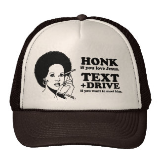 Text and Drive if you want to meet Jesus Trucker Hats