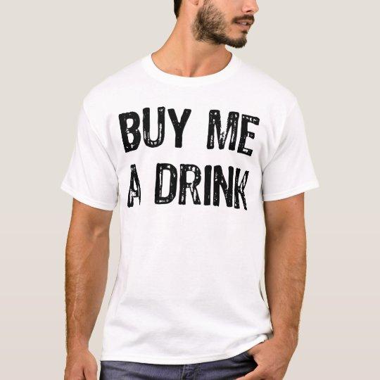 Text- Buy Me A Drink- Black T-Shirt