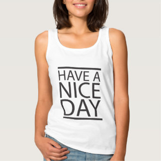 Text Design - Have a Nice Day Tank Top