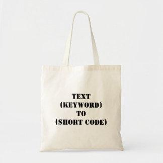 TEXT (KEYWORD) TO (SHORT CODE) TOTE BAG