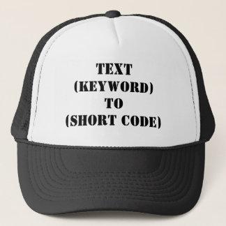TEXT (KEYWORD) TO (SHORT CODE) TRUCKER HAT