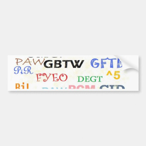 Text Lingo Abbreviations Bumper Stickers