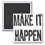 Text -Make it happen - Black 2 Inch Square Magnet