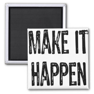 Text -Make it happen - Black Magnet