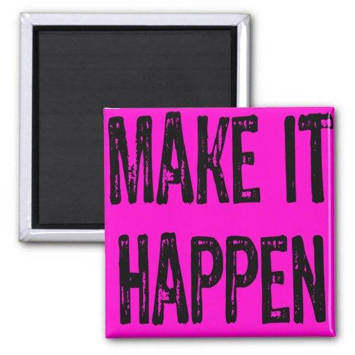 Text -Make it happen - Black/Pink Fridge Magnets