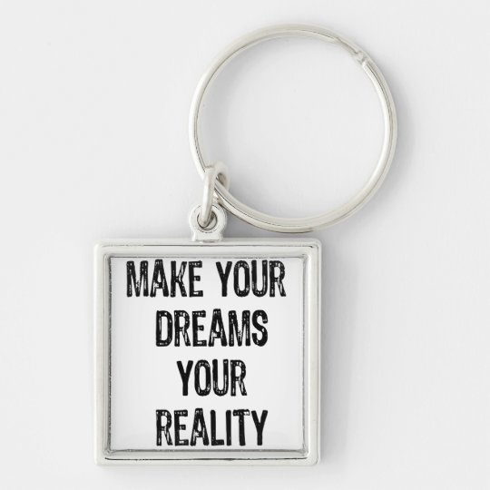 Text- Make Your Dreams Your Reality- Back Keychain