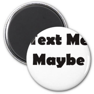 Text me maybe magnet