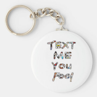 Text Me You Fool by Rossouw Key Chain