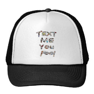 Text Me You Fool by Rossouw Trucker Hat