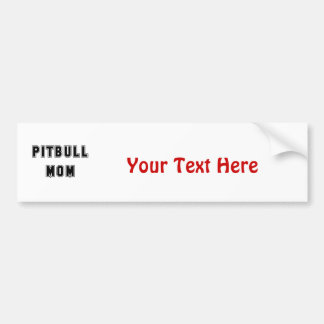 Text Pitbull Mom Bumper Sticker
