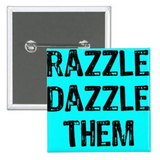 Text- RazzleDazzleThem-Light Blue Background Pinback Buttons