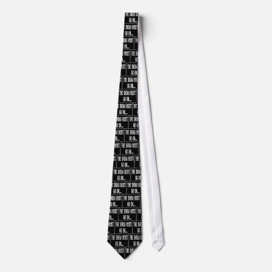 Text Sign- The Show Must Go On...-White / Black Neck Tie