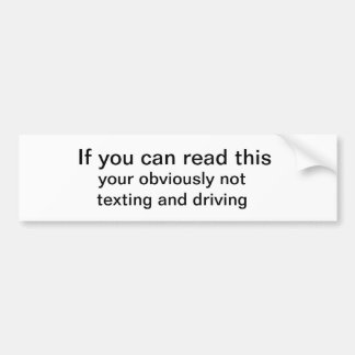 Texting and driving bumper sticker