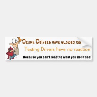 Texting Drivers have no reaction Bumper Sticker