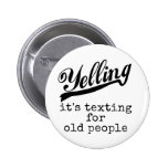 Texting for Old People Pinback Button