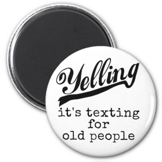 Texting para las personas mayores imán redondo 5 cm