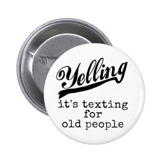 Texting para las personas mayores pin redondo de 2 pulgadas