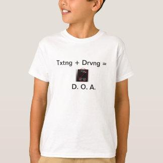 Texting plus driving equals D.O.A. T-shirt
