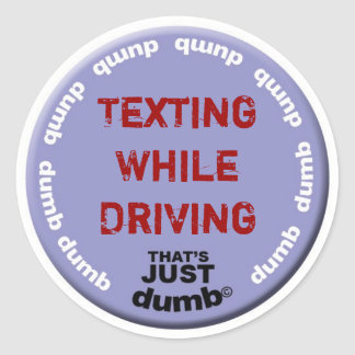 Texting While Driving Classic Round Sticker