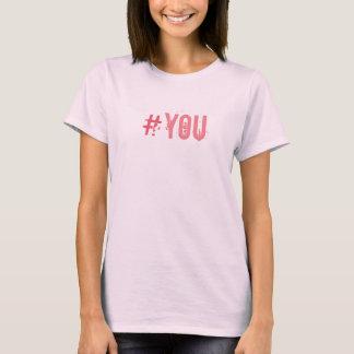 Texto rosado coqueto de HASHTAG#YOU todos los Playera