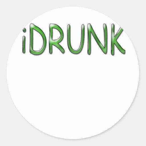 texto verde divertido del iDRUNK Pegatina Redonda